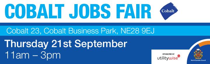 Cobalt Jobs Fair. Thursday 21st September, 2017, 11AM - 3PM. Cobalt 23
